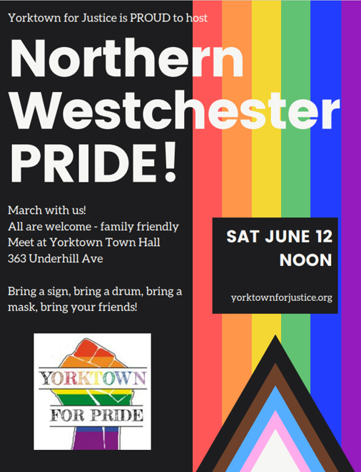 Rainbow flags, the well-known symbol of the LGBTQ+ community, will be out in abundance as Yorktown for Justice (YFJ), a local grassroots collaborative, marks Pride Month on Saturday June 12, at noon, at Yorktown Town Hall.